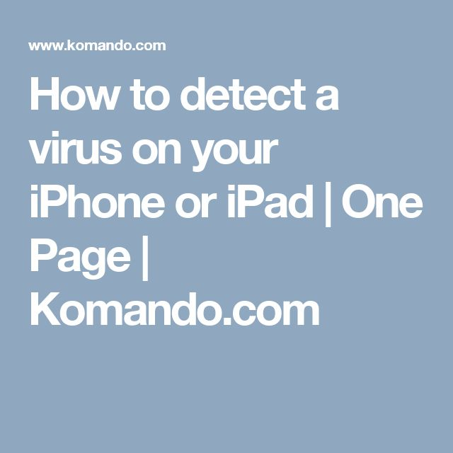 How to detect a virus on your iPhone or iPad | One Page | Komando.com