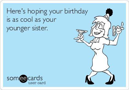 Birthday Ecards Free Birthday Cards Funny Birthday Greeting – Funny Sister Birthday Cards