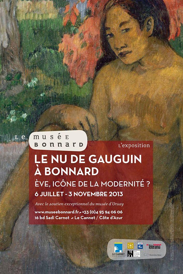 LE NU DE GAUGUIN À BONNARD ÈVE, ICÔNE DE LA MODERNITÉ ? 6 JUILLET - 3 NOVEMBRE 2013 Musée Bonnard - Le Cannet