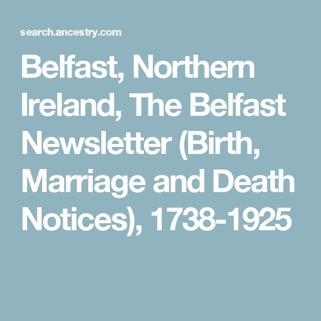 Belfast, Northern Ireland, The Belfast Newsletter (Birth, Marriage and Death Notices), 1738-1925