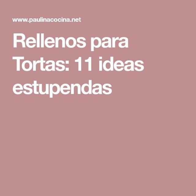 Rellenos para Tortas: 11 ideas estupendas