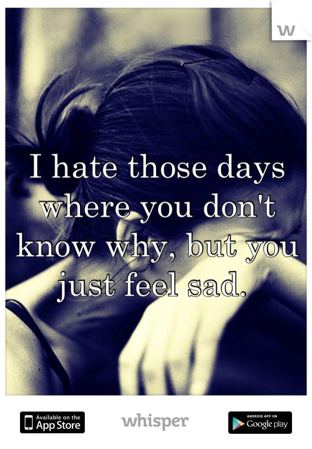 Feeling sad quote days Found on geniusquotes.net