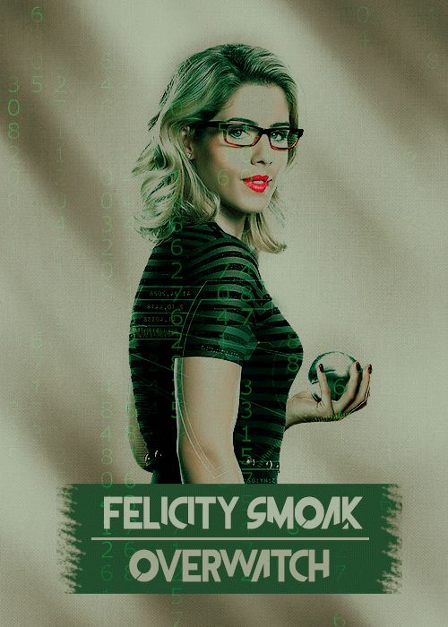 Original Team Arrow - OTA - Felicity Smoak aka Overwatch (and Bitch with WiFi... and Overlord...)