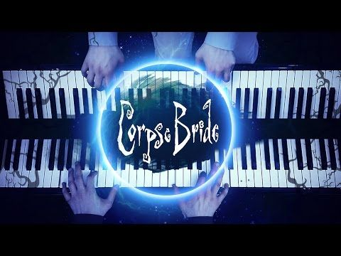 """""""The Piano Duet"""" - Tim Burton's Corpse Bride (Extended Version) [HD Piano Cover, Halloween Music] - YouTube"""