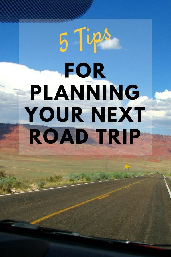 5 Tips For Planning Your Next Road Trip Road Trip Road Trip Activities Road Trip Adventure