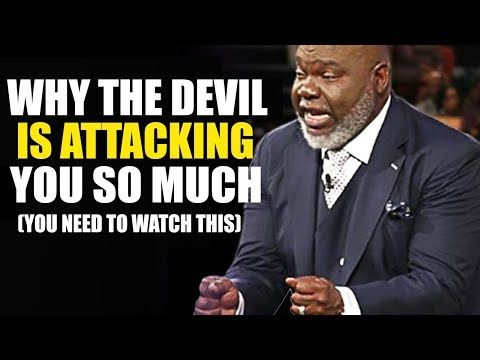 Why The Devil Is Attacking You So Much TD Jakes