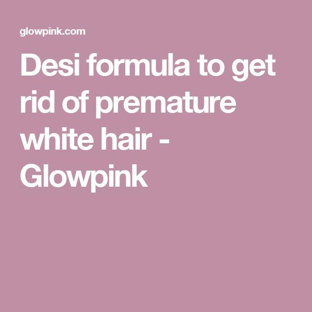 Desi formula to get rid of premature white hair - Glowpink