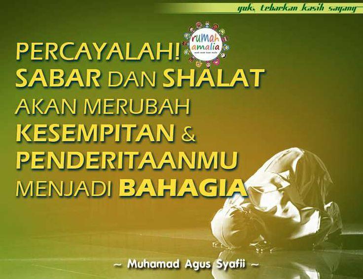 Percayalah.. Sabar dan sholat akan merubah kesempitan & penderitaanmu menjadi bahagia