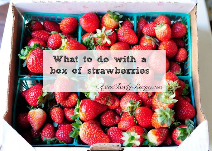 Asian Family Recipes: What to do with a box of strawberries