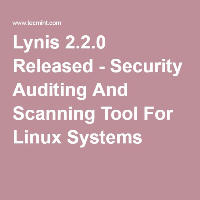 Lynis 2.2.0 Released - Security Auditing And Scanning Tool For Linux Systems
