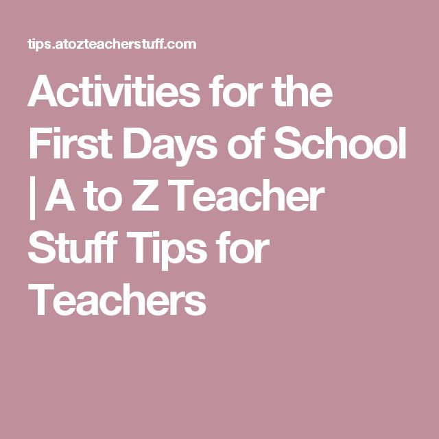 Activities for the First Days of School | A to Z Teacher Stuff Tips for Teachers