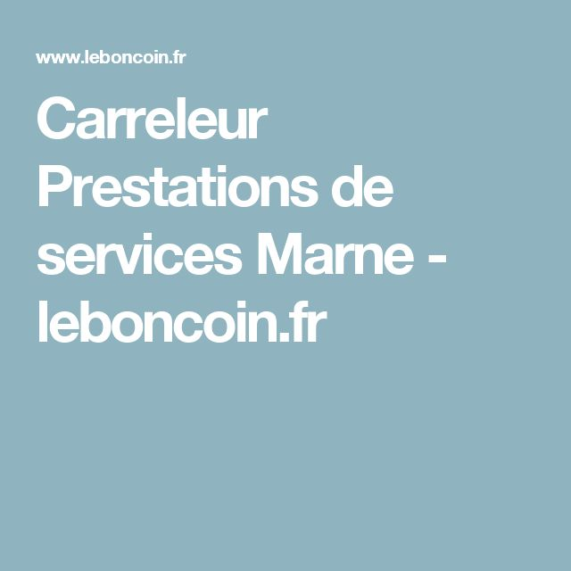 Carreleur Prestations de services Marne - leboncoin.fr