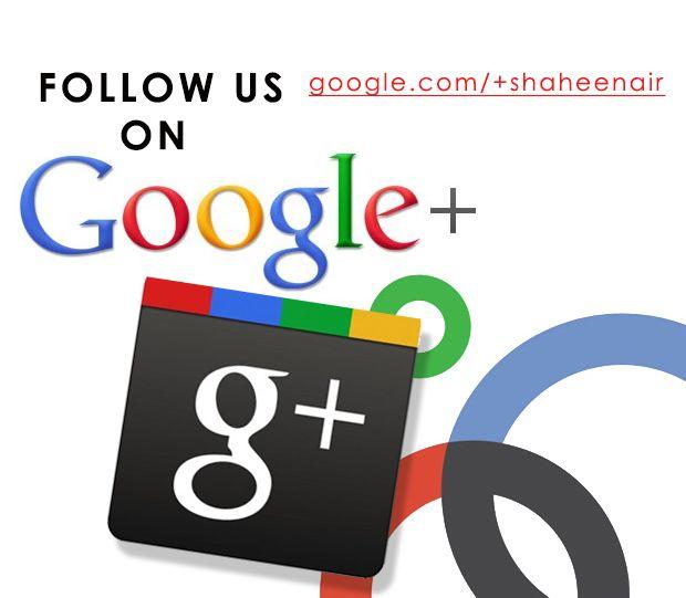 For latest news & updates follow us on Google+ : google.com/+shaheenair