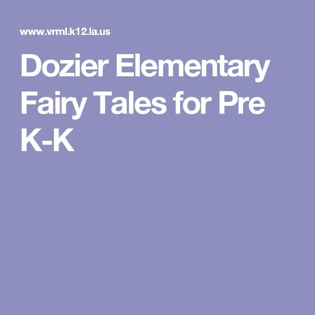 Dozier Elementary Fairy Tales for Pre K-K