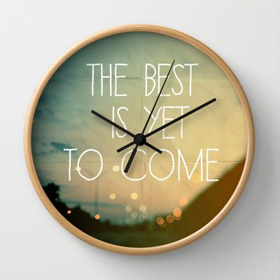 """The Best Is Yet To Come"" Wall Clock by Alicia Bock on Society6."