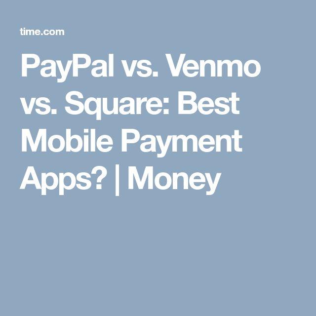 PayPal vs. Venmo vs. Square: Best Mobile Payment Apps? | Money