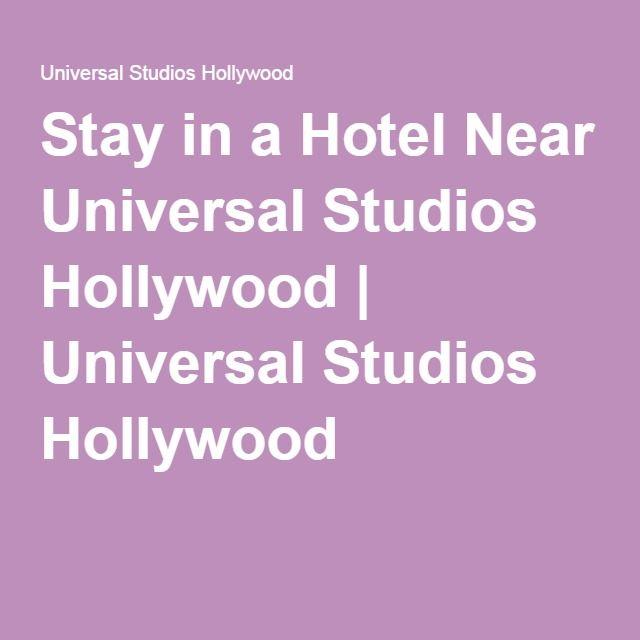 Stay in a Hotel Near Universal Studios Hollywood | Universal Studios Hollywood