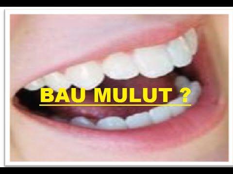 Menghilangkan Bau Mulut, Bau Mulut Pada Mulut Manusia, penyebab bau mulut, Sebaiknya anda harus rajin membersihkan mulut anda, seperti dengan rajin menggosok...