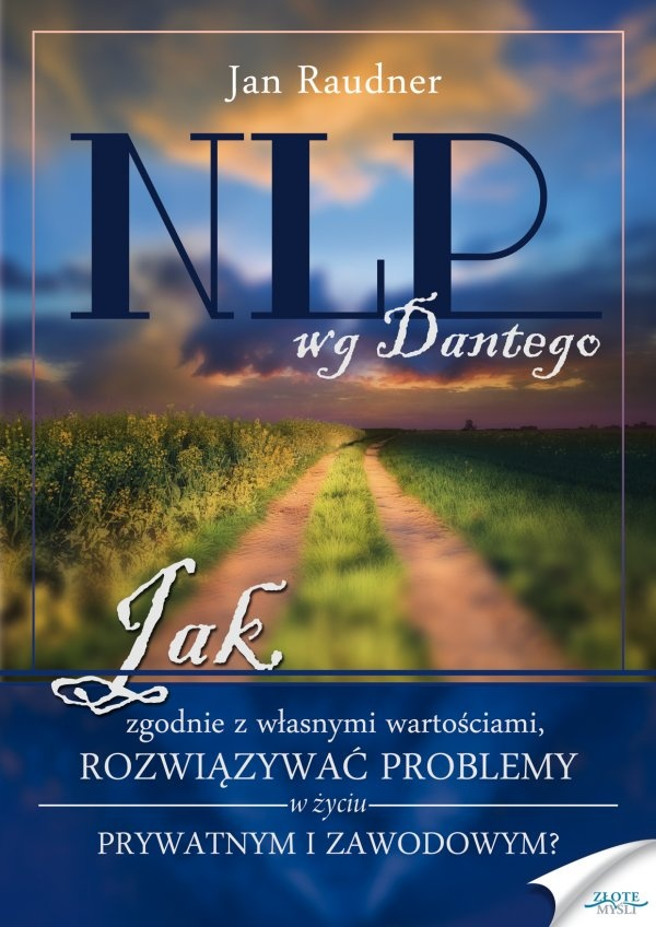 NLP wg Dantego / Jan Raudner   Czy Dante Alighieri znał NLP (neuro lingwistyczne programowanie) i jaki to może mieć wpływ na Twój rozwój osobisty, biznesowy i ważne decyzje które podejmujesz w życiu?