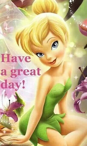 have a great day quotes quote morning tinkerbell good morning morning quotes good morning quotes
