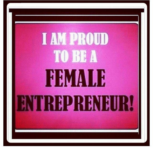 I'm proud to be a female entrepreneur! #women #girlpower #entrepreneur #Inspiration