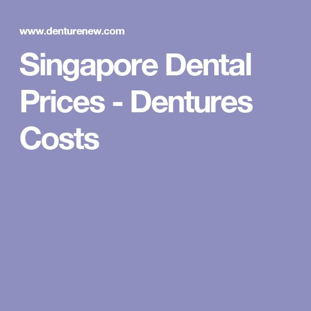 Singapore Dental Prices - Dentures Costs 2017