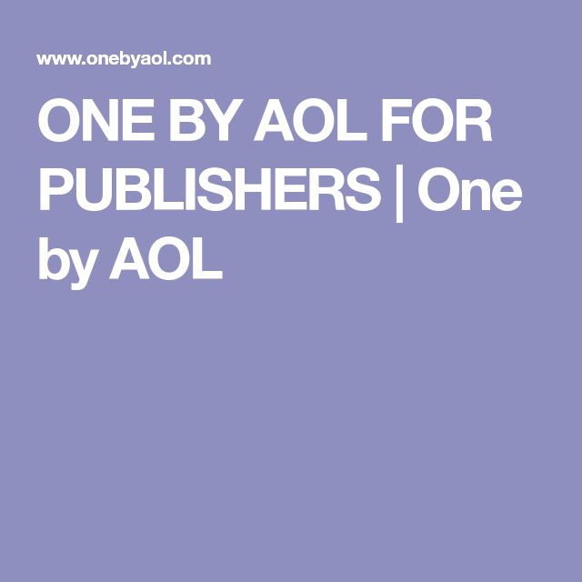 ONE BY AOL FOR PUBLISHERS | One by AOL