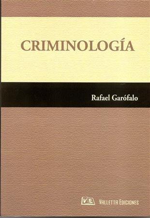 Criminología - Garófalo - Valletta Ediciones