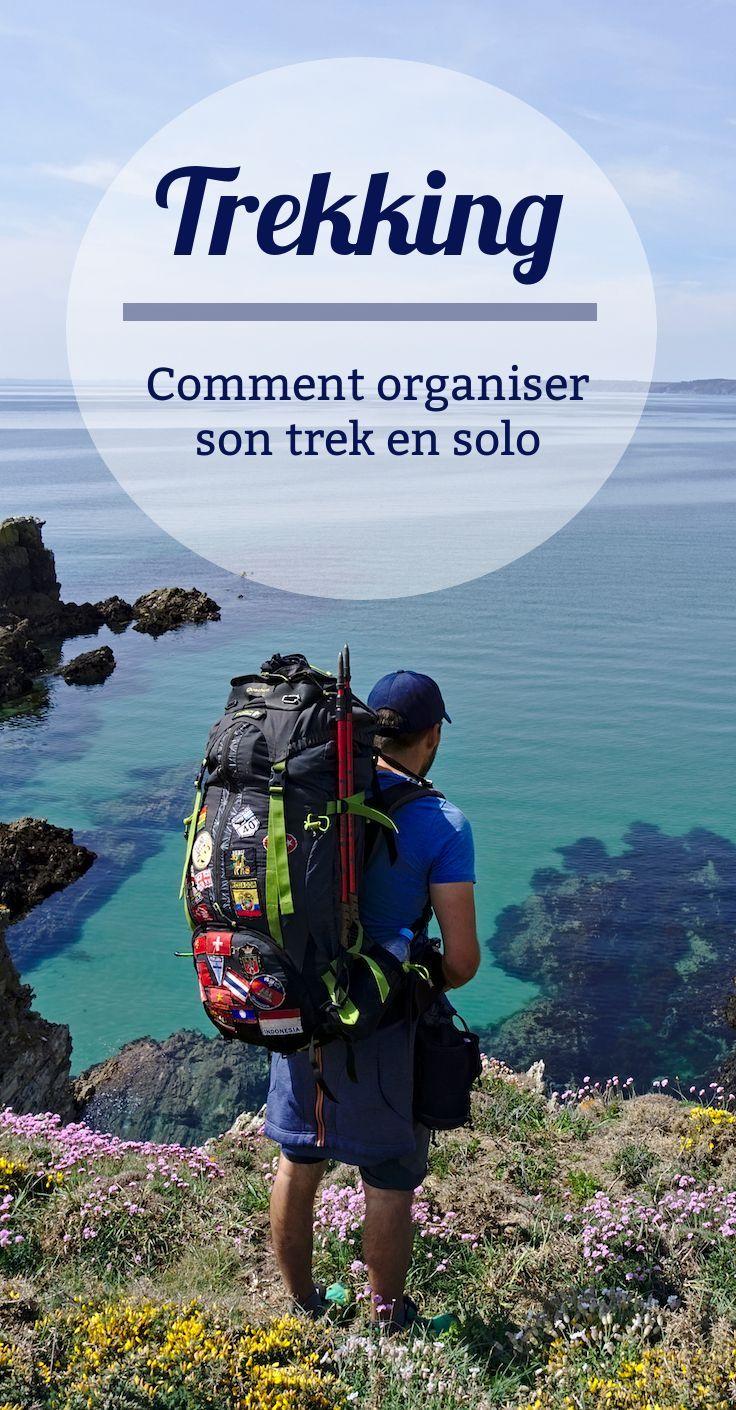 Organiser Un Trek Solo Pendant Son Tour Du Monde Mode D Emploi Equipement De Randonnee Tour Du Monde Faire De La Randonnee
