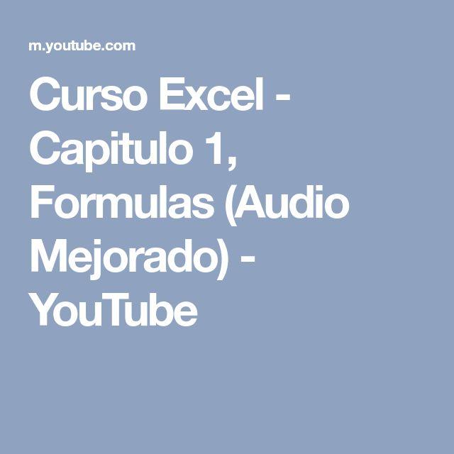 Curso Excel - Capitulo 1, Formulas (Audio Mejorado) - YouTube