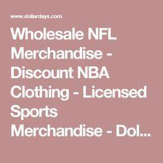 Wholesale NFL Merchandise - Discount NBA Clothing - Licensed Sports Merchandise - DollarDays
