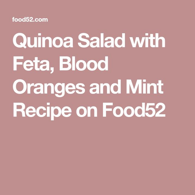 Quinoa Salad with Feta, Blood Oranges and Mint Recipe on Food52