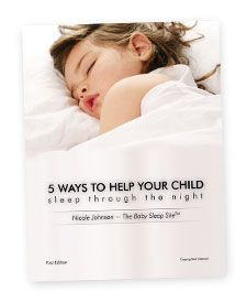 5 Ways to Help Your Child Sleep Through the Night – a FREE e-Book by The Baby Sleep Site. Download Now and Get Started Tonight!