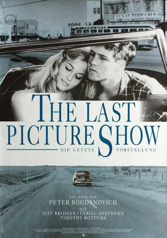 THE LAST PICTURE SHOW (1971) - Jeff Bridges - Cybill Shephard - Timothy Bottoms - Ben Johnson - Based on novel by Larry McMurtry - Directed by Peter Bogdanovich - Columbia Pictures - Movie Poster.