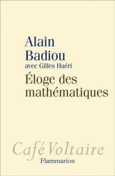 Eloge des mathématiques, de Alain Badiou -