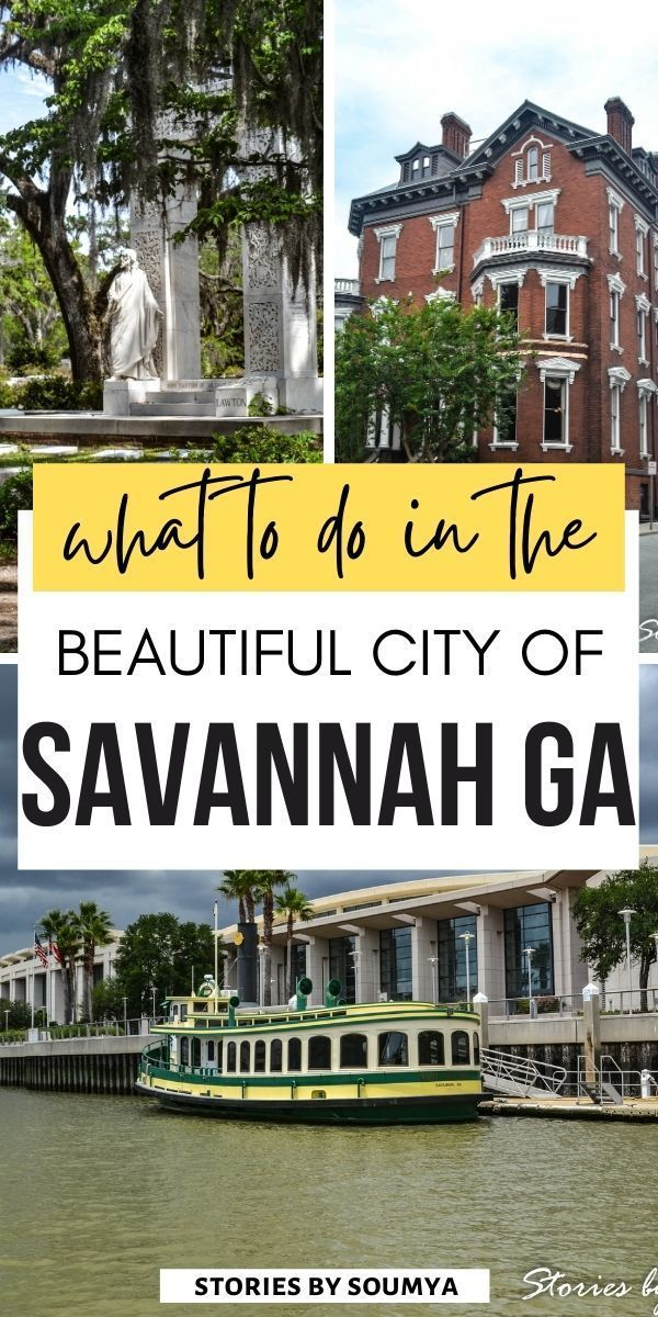 Amazing Things To Do In Savannah Ga Stories By Soumya Travel Usa Things To Do Best Places To Travel