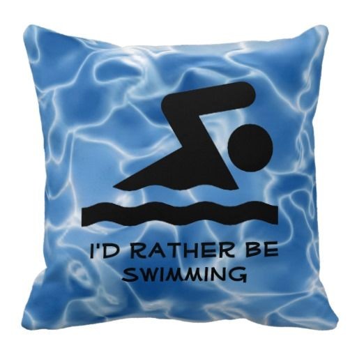 "I'd Rather Be Swimming Design Throw Pillow - for the people who just love to swim, this fun throw pillow has a pictogram of a person swimming on a background of blue water with the text, ""I'd rather be swimming"" #swim #swimming #swimmer"