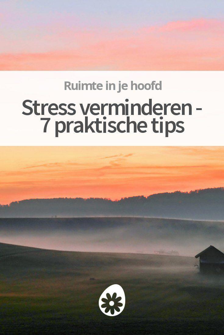 Stress verminderen - 7 praktische tips