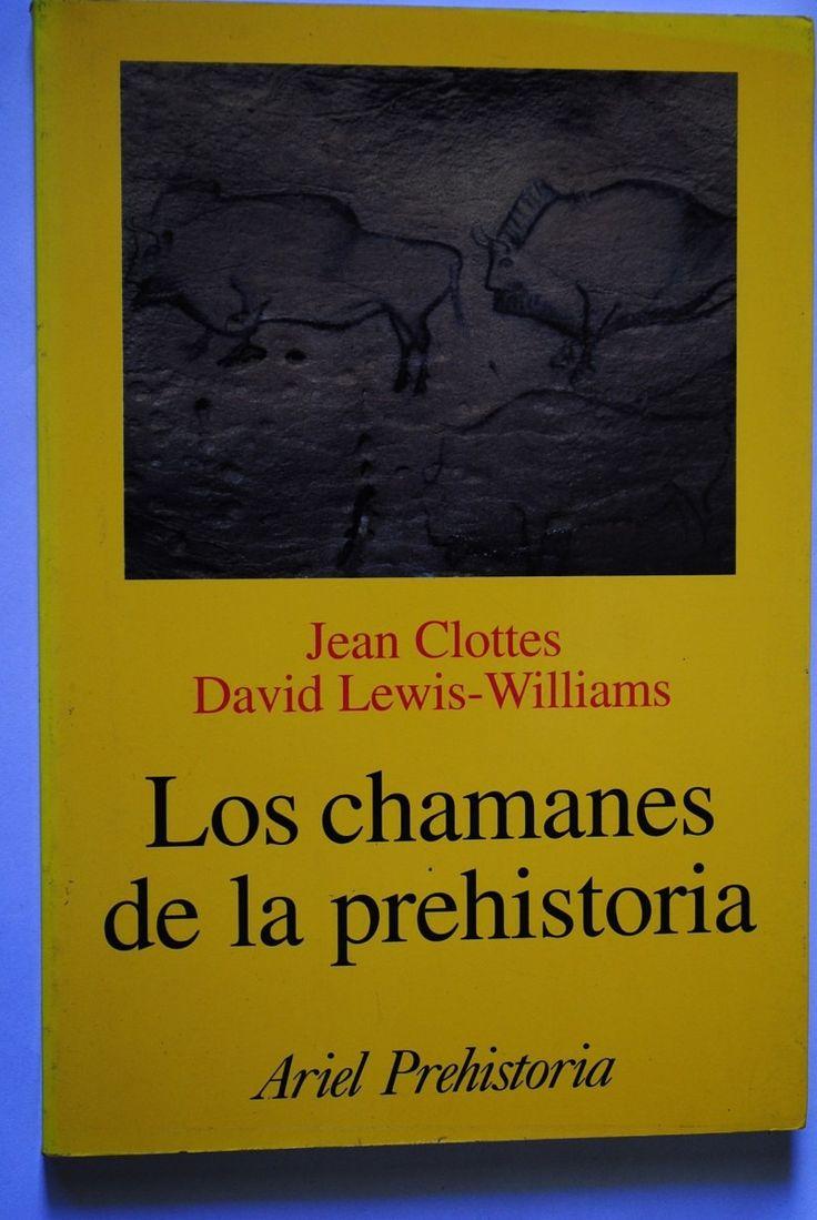 Libro Los Chamanes De La Prehistoria Jean Clottes y D. Lewis -Williams