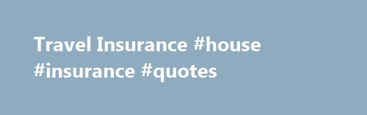 Travel Insurance #house #insurance #quotes http://insurances.remmont.com/travel-insurance-house-insurance-quotes/  #direct travel insurance # Travel Insurance Fast track your travel insurance with a 15% online discount Who wants to spend time thinking about insurance when you could be thinking about your holiday? That's why we've made it simple to arrange insurance wherever you're going, whatever you're doing – featuring a range of optional extras toRead MoreThe post Travel Insurance #house…
