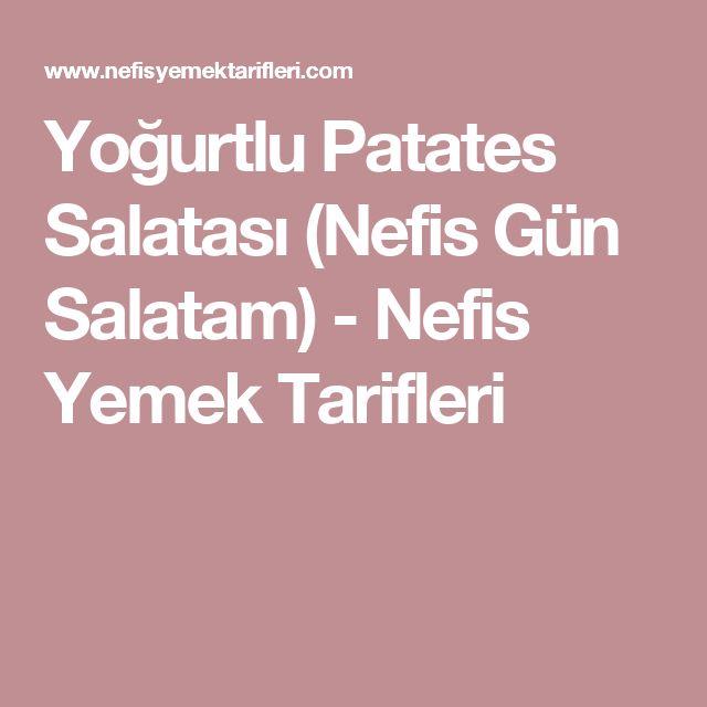 Yoğurtlu Patates Salatası (Nefis Gün Salatam) - Nefis Yemek Tarifleri