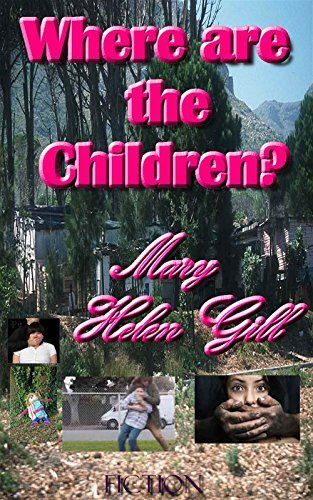 Where are the Children? by Mary Helen Gill, http://www.amazon.com/dp/B00LE42PX6/ref=cm_sw_r_pi_dp_18sStb1712SRP