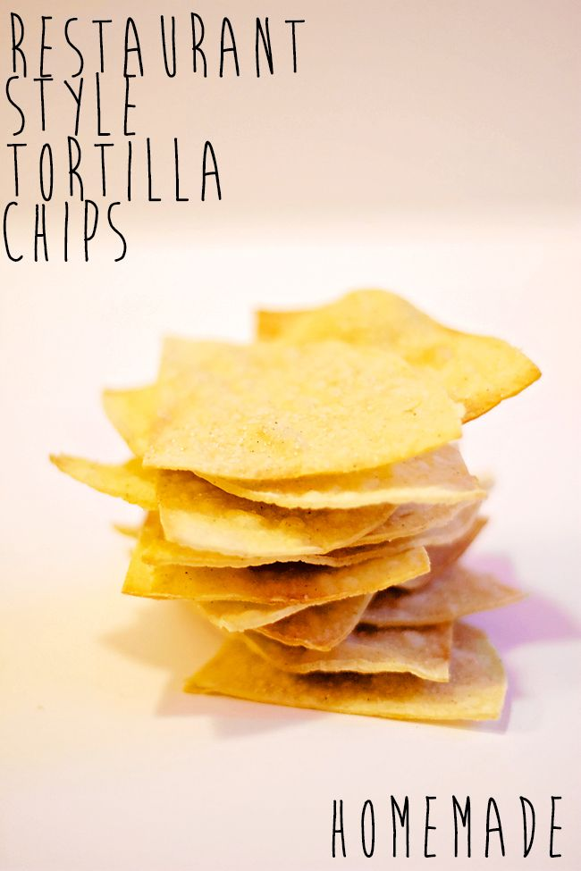Restaurant style tortilla chips- homemade