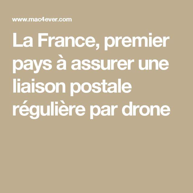 La France, premier pays à assurer une liaison postale régulière par drone