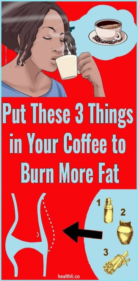 Put These 3 Things In Your Coffee To Burn More Fat