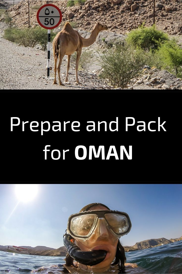 Oman - Guide to Prepare and pack for your trip including language, money and tipping, visa, clothes, photography equipment, food and beverages etc...