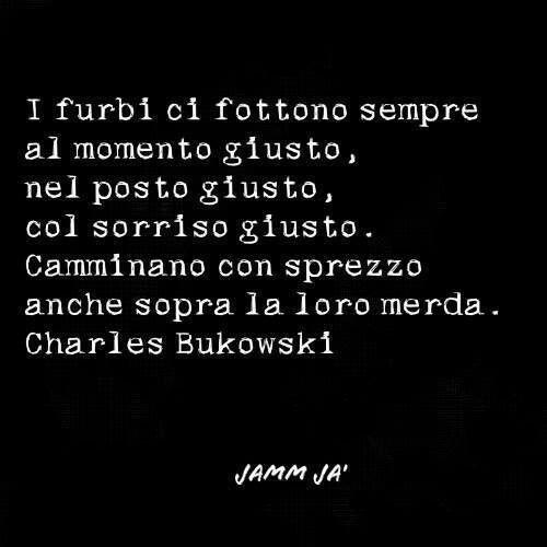 #bukowski #frasi #furbi