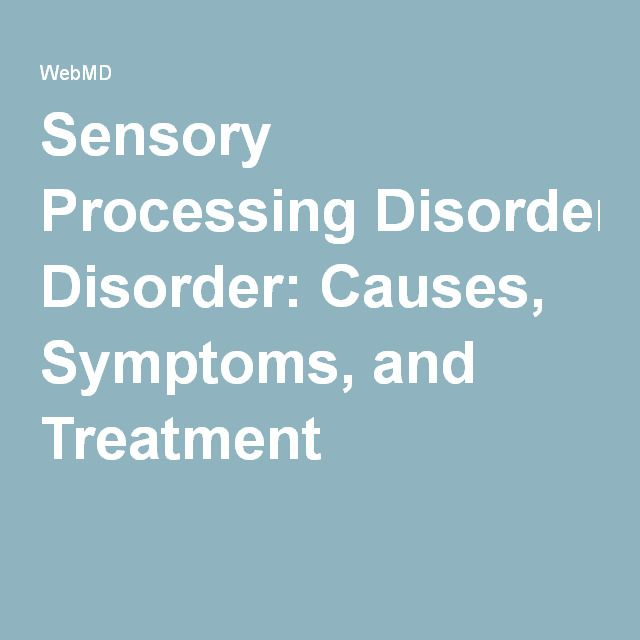 Sensory Processing Disorder: Causes, Symptoms, and Treatment