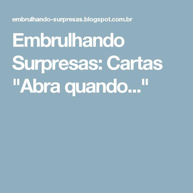 """Embrulhando Surpresas: Cartas """"Abra quando..."""""""