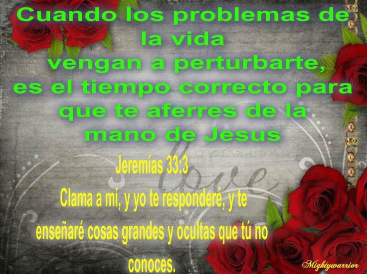 "JESUS PODEROSO GUERRERO: Jeremias 33:3 ~~~ "" Aferrate de la mano de Jesus """